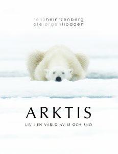 Arktis – Liv i en värld av is och snö